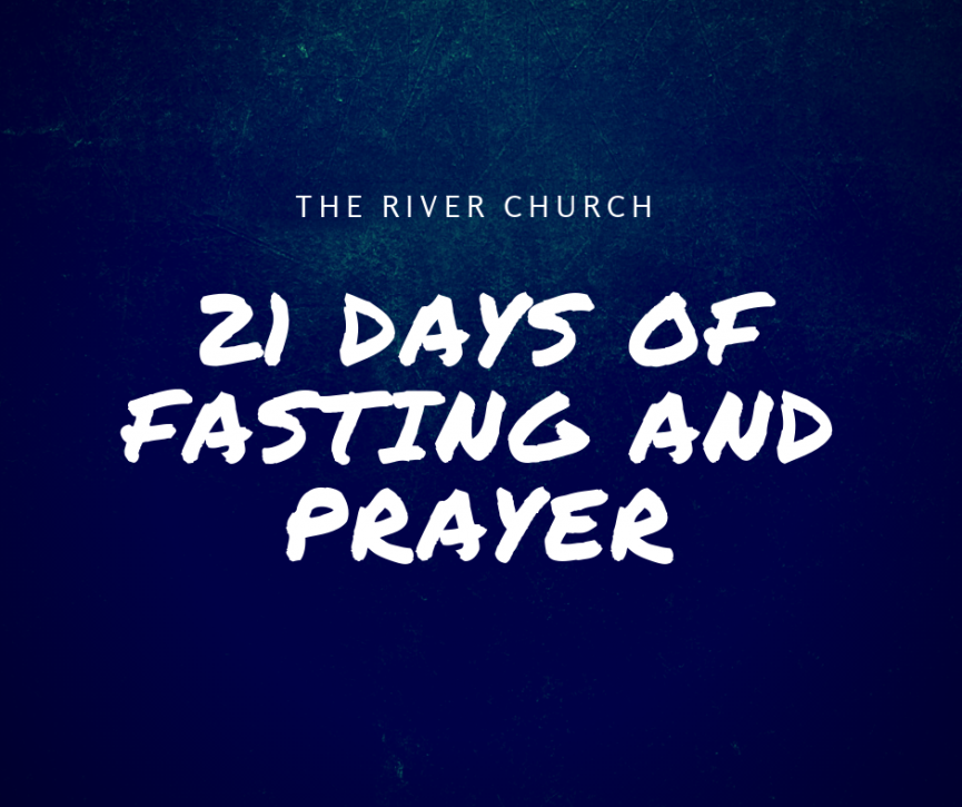 21 Days of Fasting and Prayer | The River Church